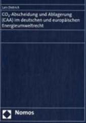 CO2-Abscheidung und Ablagerung (CAA) im deutschen und europäischen Energieumweltrecht
