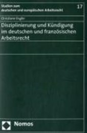 Disziplinierung und Kündigung im deutschen und französischen Arbeitsrecht