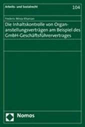 Die Inhaltskontrolle von Organanstellungsverträgen am Beispiel des GmbH-Geschäftsführervertrages