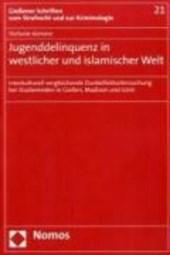 Jugenddelinquenz in westlicher und islamischer Welt
