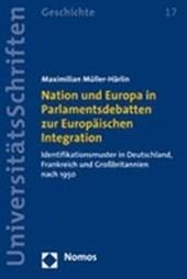 Nation und Europa in Parlamentsdebatten zur Europäischen Integration