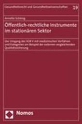 Öffentlich-rechtliche Instrumente der Qualitätssicherung im stationären Sektor