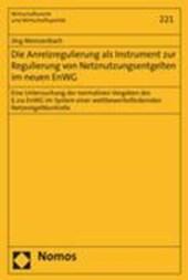 Die Anreizregulierung als Instrument zur Regulierung von Netznutzungsentgelten im neuen EnWG