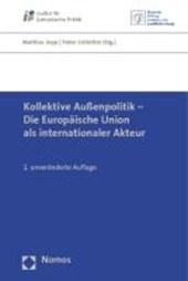 Kollektive Außenpolitik - Die Europäische Union als internationaler Akteur