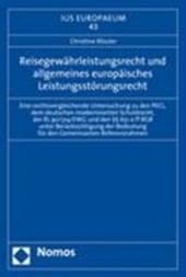 Reisegewährleistungsrecht und allgemeines europäisches Leistungsstörungsrecht