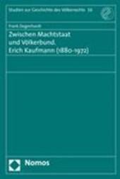 Zwischen Machtstaat und Völkerbund. Erich Kaufmann (1880 - 1972)