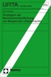 Strategien der Rechtsvereinheitlichung am Beispiel des Urheberrechts