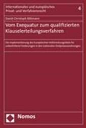 Vom Exequatur zum qualifizierten Klauselerteilungsverfahren