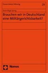 Brauchen wir in Deutschland eine Militärgerichtsbarkeit?