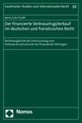 Der finanzierte Verbrauchsgüterkauf im deutschen und französischen Recht