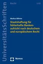 Staatshaftung für fehlerhafte Bankenaufsicht nach deutschem und europäischem Recht
