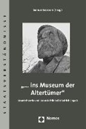 """""""...ins Museum der Altertümer"""""""