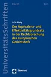 Der Äquivalenz- und Effektivitätsgrundsatz in der Rechtsprechung des Europäischen Gerichtshofs