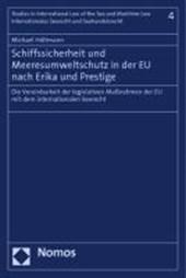 Schiffssicherheit und Meeresumweltschutz in der EU nach Erika und Prestige