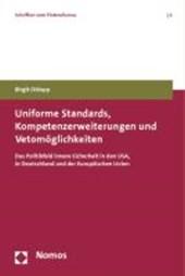 Uniforme Standards, Kompetenzerweiterungen und Vetomöglichkeiten