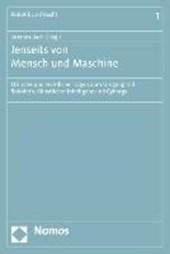 Jenseits von Mensch und Maschine