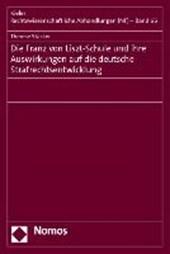 Die Franz von Liszt-Schule und ihre Auswirkungen auf die deutsche Strafrechtsentwicklung