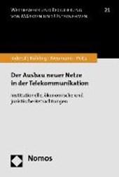 Der Ausbau neuer Netze in der Telekommunikation