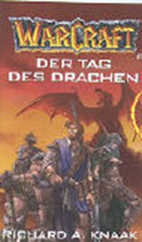 WarCraft 01. Der Tag des Drachen | Richard A. Knaak |