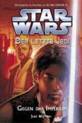 Star Wars, Der letzte Jedi 08 - Gegen das Imperium