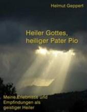 Heiler Gottes, heiliger Pater Pio