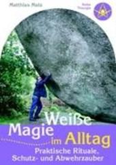 Weiße Magie im Alltag