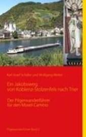 Ein Jakobsweg von Koblenz-Stolzenfels nach Trier