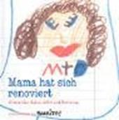 Mama hat sich renoviert