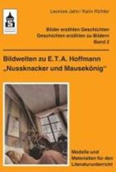 """Bildwelten zu E.T.A. Hoffmann """"Nussknacker und Mausekönig"""""""