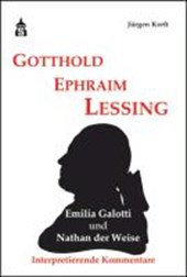 Gotthold Ephraim Lessing. Emilia Galotti und Nathan der Weise