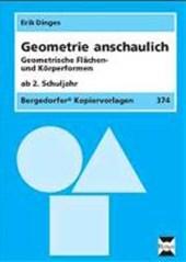 Geometrie anschaulich. Geometrische Flächen- und Körperformen
