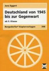 Deutschland von 1945 bis zur Gegenwart - 9. und 10. Klasse
