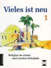 Religion. Vieles ist neu 1. Schülerbuch