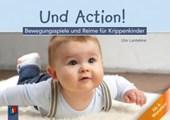 Und Action! - Bewegungsspiele und Reime für Krippenkinder