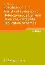 Specification and Analytical Evaluation of Heterogeneous Dynamic Quorum-Based Data Replication Schemes | Christian Storm |