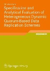 Specification and Analytical Evaluation of Heterogeneous Dynamic Quorum-Based Data Replication Schemes