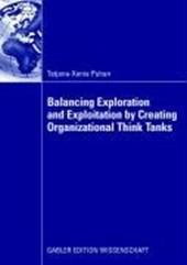 Balancing Exploration and Exploitation by Creating Organizational Think Tanks