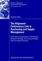 The Alignment Performance Link in Purchasing and Supply Management | Christian Baier |