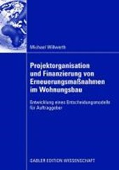 Projektorganisation und Finanzierung von Erneuerungsmaßnahmen im Wohnungsbau