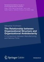 The Relationship between Organizational Structure and Organizational Ambidexterity