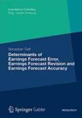 Determinants of Earnings Forecast Error, Earnings Forecast Revision and Earnings Forecast Accuracy