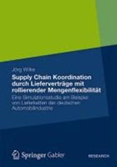 Supply Chain Koordination durch Lieferverträge mit rollierender Mengenflexibilität