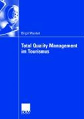 Total Quality Management im Tourismus | Birgit Muskat |