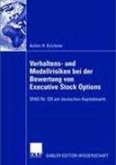 Verhaltens- und Modellrisiken bei der Bewertung von Executive Stock Options nach SFAS Nr. 123 am deutschen Kapitalmarkt