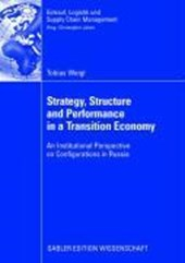 Stategy, Structure and Performance in a Transition Economy