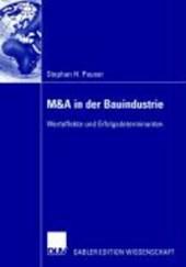 M&A in der Bauindustrie ? Werteffekte und Erfolgsdeterminanten