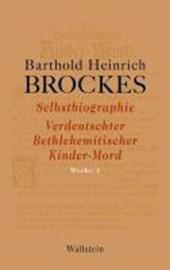 Werke 01. Selbstbiographie - Verdeutschter Betlehemitscher Kinder-Mord - Gelegenheitsgedichte - Aufsätze