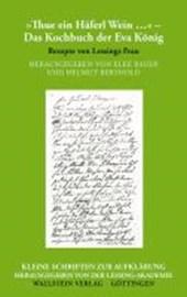 »Thue ein Häferl Wein ...« - Das Kochbuch der Eva König