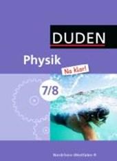 Physik Na klar! 7./8. Schuljahr. Schülerbuch Realschule Nordrhein-Westfalen