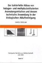 Der bakterielle Abbau von halogen- und methylsubstituierten Aromatengemischen und dessen technische Anwendung in derbiologischen Abluftreinigung